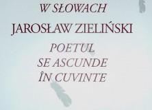 """""""POETA CHOWA SIĘ W SŁOWACH"""" – """"POETUL SE ASCUNDE IN CUVINTE"""""""